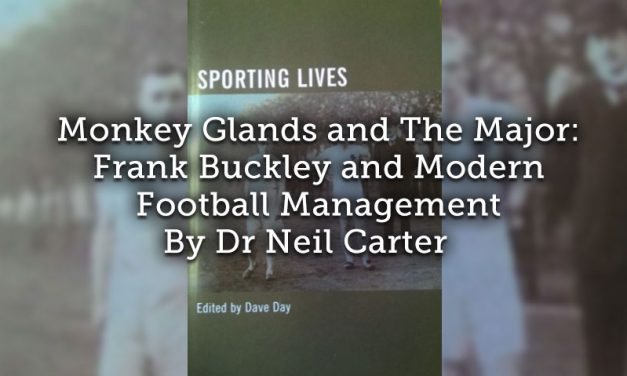 Monkey Glands and The Major: <br>Frank Buckley and Modern Football Management