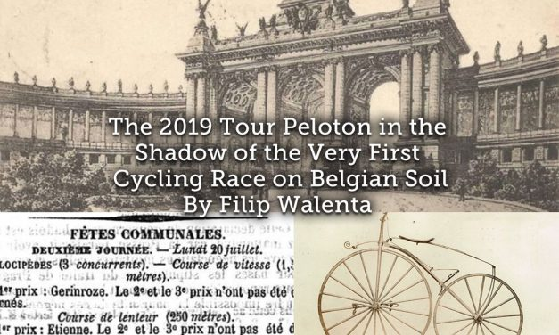 The 2019 Tour Peloton in the Shadow of the Very First Cycling Race on Belgian Soil