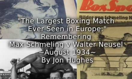 'The largest boxing match ever seen in Europe': <br>Remembering Max Schmeling versus Walter Neusel in August 1934