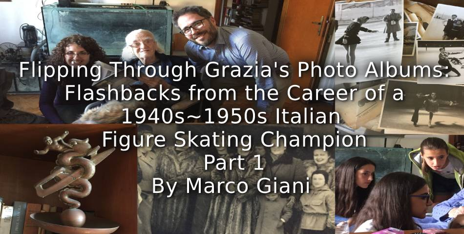 Flipping Through Grazia's Photo Albums: <br>Flashbacks from the Career of a 1940s-1950s Italian Figure Skating Champion <br> Part 1