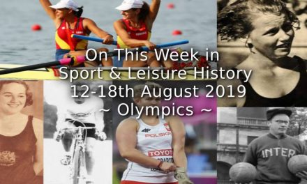 On This Week in Sport & Leisure History <br> 12th-18th August 2019 <br>~ Olympics ~