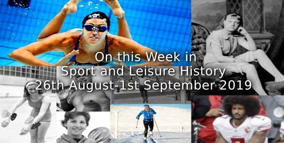 On This Week in Sport & Leisure History <br> ~26th August-1st September 2019~