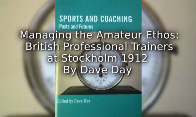 Massaging the Amateur Ethos: British Professional Trainers at Stockholm in 1912.
