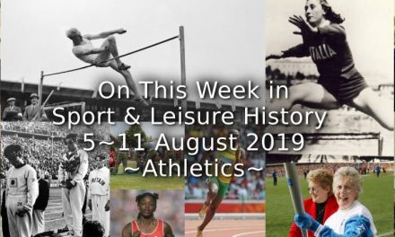 On This Week in Sport & Leisure History<br> 5th August 2019 <br>Athletics