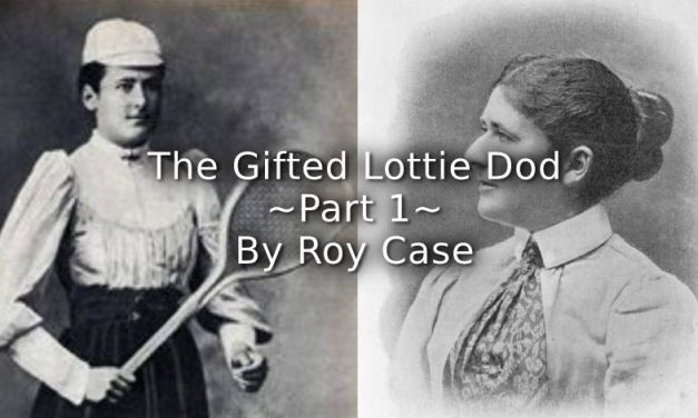 The Gifted Lottie Dod<br>Part 1