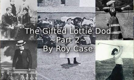 The Gifted Lottie Dod <br> Part 2