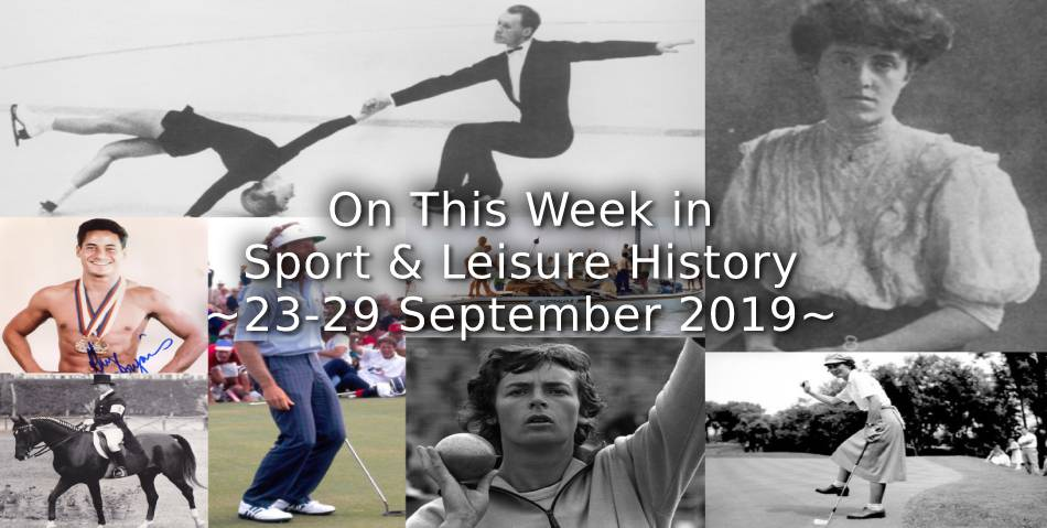 On This Week in Sport & Leisure History <br> 23rd-29th September 2019