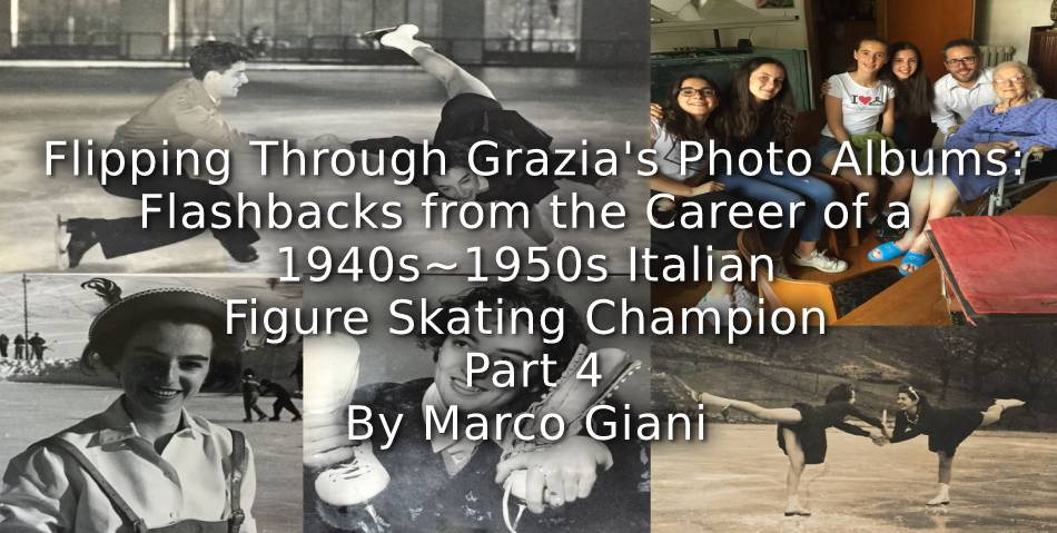 Flipping through Grazia's Photo Albums: <br>Flashbacks from the Career of a 1940s-1950s Italian Figure Ice Skating Champion <br> Part 4