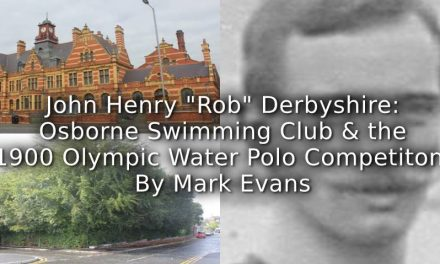 "John Henry ""Rob"" Derbyshire <br> Osborne Swimming Club and the 1900 Olympic Water Polo Competition"