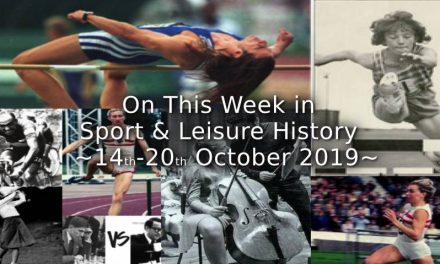 On This Week in Sport & Leisure History <br> 14th~20th October 2019