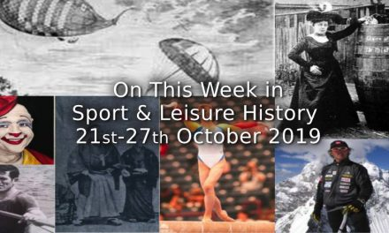 On This Week in Sport & Leisure History <br>21st – 27th October 2019