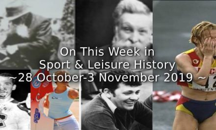 On This Week in Sport & Leisure History <br> 28th October-3rd November 2019