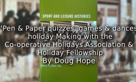 'Pen and paper quizzes, games and dances': <br>Holiday making with the Co-operative Holidays Association and Holiday Fellowship