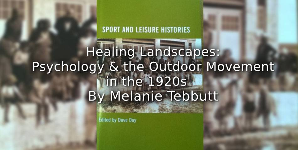 Healing Landscapes: <br>Psychology and the Outdoor Movement in the 1920s