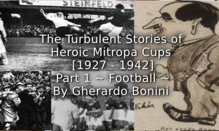 The Turbulent Stories of Heroic Mitropa Cups (1927-1942)<br>Part 1 ~ Football