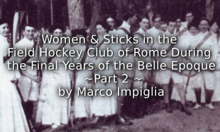 Women and Sticks in the Field Hockey Club of Rome During the Final Years of The Belle Epoque <br> Part 2