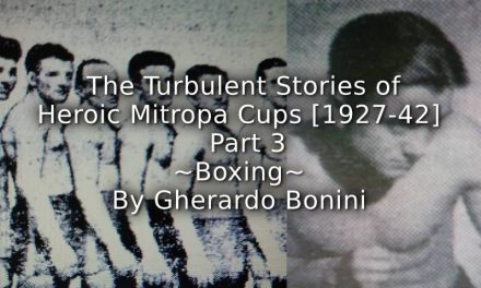 The Turbulent Stories of Heroic Mitropa Cups <br>(1927-1942) <br> Part 3 ~ Boxing