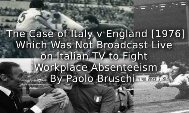 The Case of Italy v England [1976], Which Was Not Broadcast Live on Italian TV to Fight Workplace Absenteeism