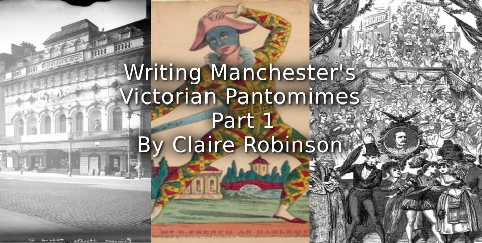 Writing Manchester's Victorian Pantomimes <br> Part 1