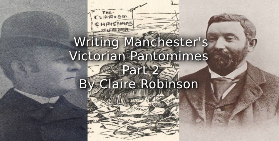 Writing Manchester's Victorian Pantomimes <br> Part 2