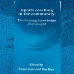Sports coaching in the community: Developing knowledge and insight