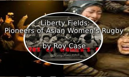 Liberty Fields: Pioneers of Asian Women's Rugby