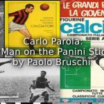 Carlo Parola: The Man on the Panini Stickers