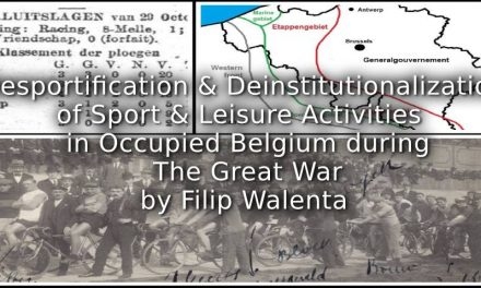 Desportification and Deinstitutionalization of Sports and Leisure Activities in Occupied Belgium During The Great War