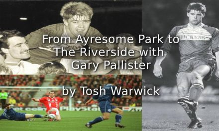 From Ayresome Park to the Riverside with Gary Pallister