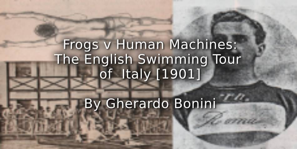Frogs versus Human Machines: The English swimming tour in Italy (1901)