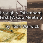 Middlesbrough v Tottenham Hotspur: The First FA Cup Meeting (1905)