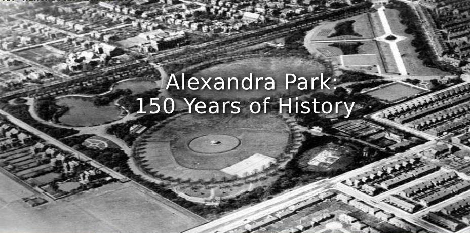 Alexandra Park: 150 Years of the Park
