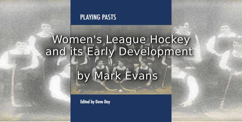 Women's League Hockey and its Early Development