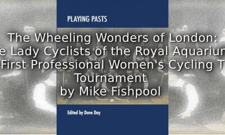 The Wheeling Wonders of London: <br> The Lady Cyclists of the Royal Aquarium's First Professional Women's Cycling  Tournament