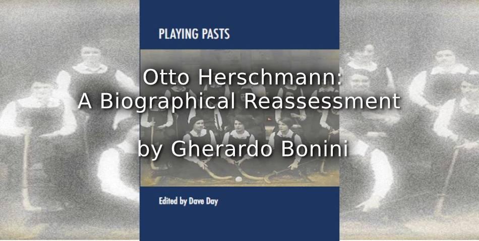 Otto Herschmann: A Biographical Reassessment