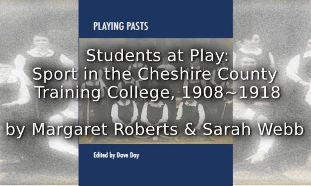 Students at Play: <br>Sport in the Cheshire County TrainingCollege, <br>1908-1918