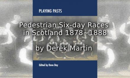 Pedestrian Six-day Races in Scotland 1878-1888