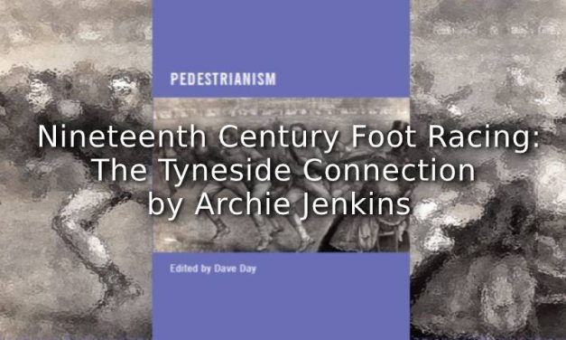 Nineteenth Century Foot Racing: The Tyneside Connection