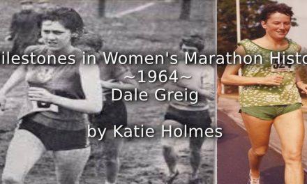 Milestones in Women's Marathon History <br> – 1964 – <br>Dale Greig