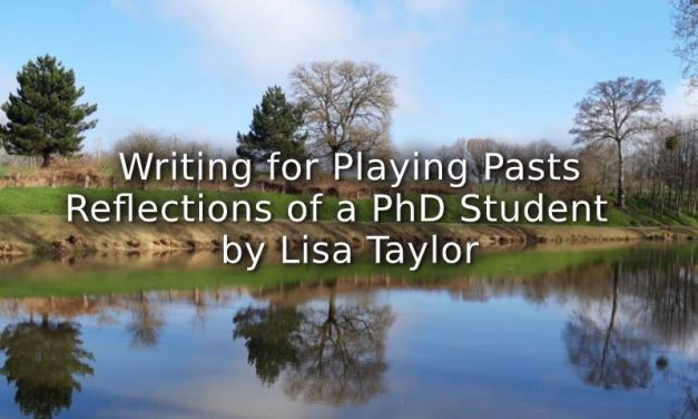 Writing for Playing Pasts: <br> Reflections of a PhD Student