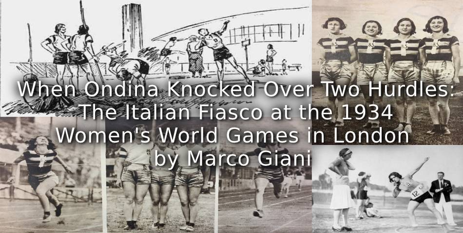When Ondina Knocked Over Two Hurdles: <br>The Italian Fiasco at the 1934 Women's World Games in London