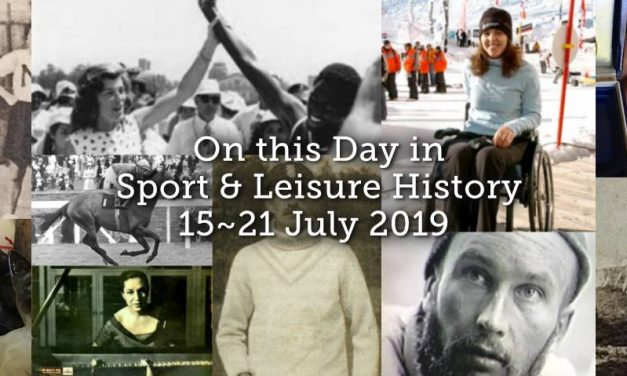 On This Week in Sport & Leisure History ~ 15th-21st July 2019