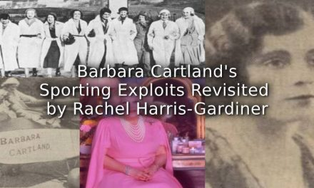 Barbara Cartland's Sporting Exploits Revisited