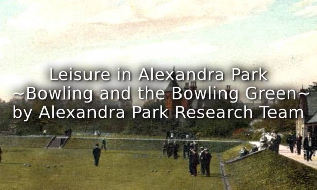 Leisure in Alexandra Park ~ Bowling and The Bowling Green