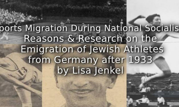Sports Migration during National Socialism:<br>Reasons and Research on the Emigration of Jewish Athletes from Germany after 1933
