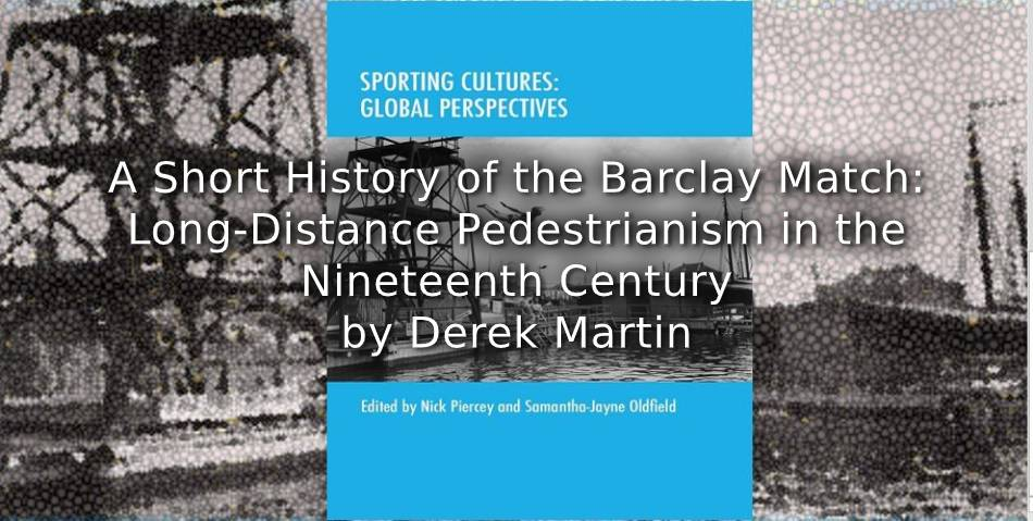A Short History of the Barclay Match:<br>Long-Distance Pedestrianism in the Nineteenth Century