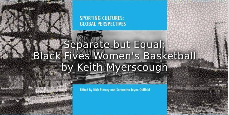 Separate but Equal:<br>Black Fives Women's Basketball