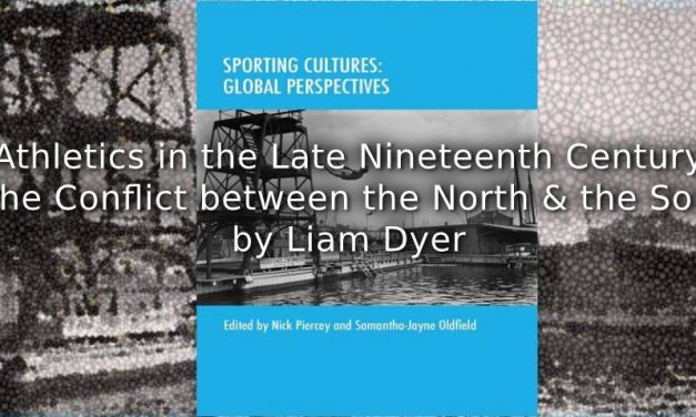 Athletics in the Late Nineteenth Century and the Conflict between the North and the South