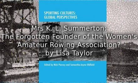 Mrs K. L. Summerton:<br>The Forgotten Founder of the Women's Amateur Rowing Association?