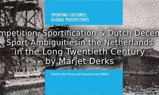Competition, Sportification and Dutch Decency:<br>Sport Ambiguities in the Netherlands in the Long Twentieth Century